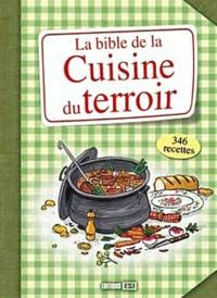Editions ESI - La bible de la cuisine du terroir.