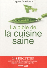 Editions ESI - La bible de la cuisine saine.