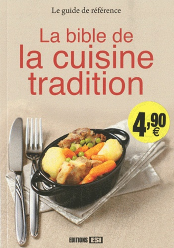 Editions ESI - La bible de la cuisine tradition.