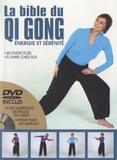 Editions ESI - La Bible du Qi Gong - Energie et sérénité. 1 DVD