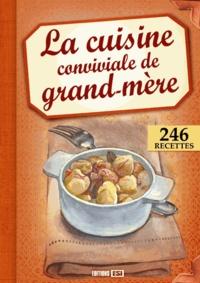Editions ESI - La cuisine conviviale de grand-mère.