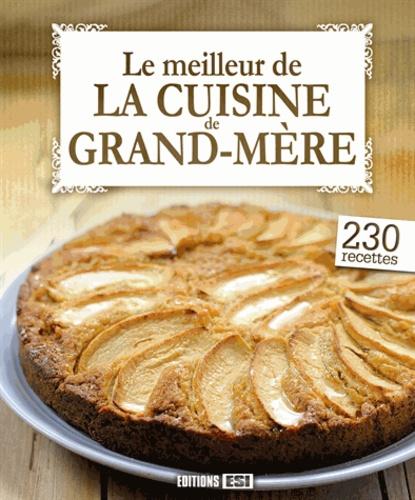 Editions ESI - Le meilleur de la cuisine de grand-mère.