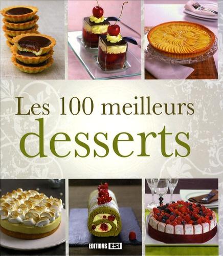 Editions ESI - Les 100 meilleurs desserts.