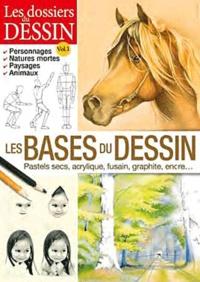 Editions ESI - Les bases du dessin - pastels secs, acrylique, fusain, graphite, encre....