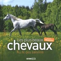 Editions ESI - Les plus beaux chevaux - Au fil des saisons.