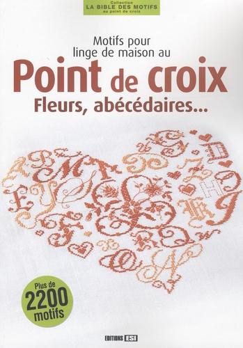 Editions ESI - Motifs pour linge de maison au Point de croix - Fleurs, abécédaires....