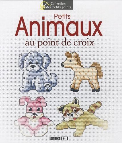 Editions ESI - Petits Animaux au point de croix.