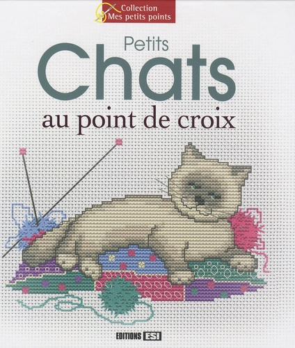 Editions ESI - Petits Chats au point de croix.