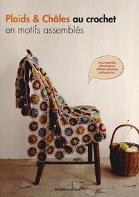 Editions ESI - Plaids & châles au crochet en motifs assemblés.