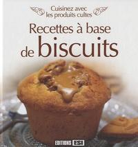 Editions ESI - Recettes à base de biscuits - Cuisinez avec les produits cultes.