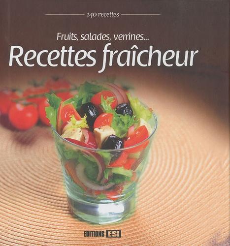 Editions ESI - Recettes fraîcheur - Fruits, salades, verrines....