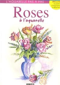 Editions ESI - Roses à l'aquarelle.