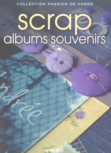 Editions ESI - Scrap albums souvenirs.