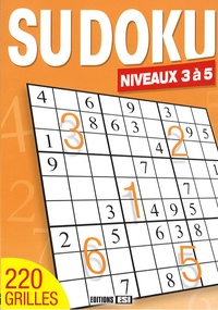 Editions ESI - Sudoku - Niveaux 3 à 5.