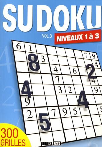 Editions ESI - Sudoku - Volume 3, Niveaux 1 à 3.