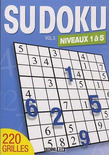 Editions ESI - Sudoku - Volume 5, Niveaux 1 à 5.