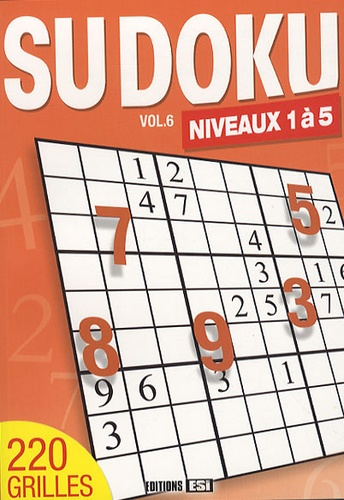 Editions ESI - Sudoku - Volume 6, Niveaux 1 à 5.