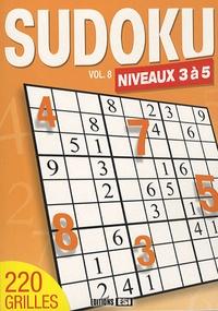 Editions ESI - Sudoku - Volume 8, Niveaux 3 à 5.
