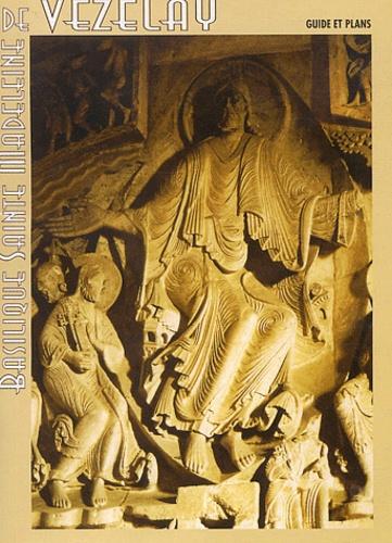 Editions Franciscaines - Basilique Sainte-Madeleine de Vézelay - Guide et plans.