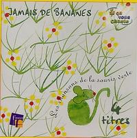 Jean-Luc Brouillon - Jamais de bananes - Les chansons de la souris verte, CD audio.