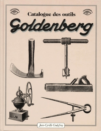 Editions Godefroy - Catalogue des outils Goldenberg.