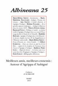 Hélène Servet - Albineana N° 25/2013 : Meilleurs amis, meilleurs ennemis - Autour d'Agrippa d'Aubigné.