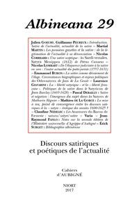 Julien Goeury et Guillaume Peureux - Albineana N° 29/2017 : Discours satiriques et poétiques de l'actualité.
