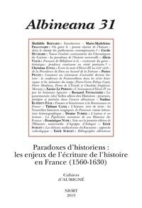 Mathilde Bernard - Albineana N° 31/2019 : Paradoxes d'historiens : les enjeux de l'écriture de l'histoire en France (1560-1630).