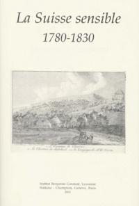 Institut Benjamin Constant - Annales Benjamin Constant N° 25 : La Suisse sensible 1780-1830.