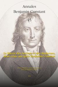 Antoine Chollet - Annales Benjamin Constant N° 45/2020 : La liberté des anciens et des modernes, deux cents ans après Benjamin Constant.