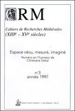 Christine Bousquet-Labouérie - Cahiers de Recherches Médiévales et Humanistes N° 3, 1997 : Espace vécu, mesuré, imaginé.