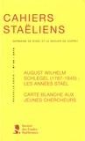 Stéphanie Genand - Cahiers staëliens N° 66/2016 : August Wilhelm Schlegel (1767-1845): les années Staël - Carte blanche aux jeunes chercheurs.