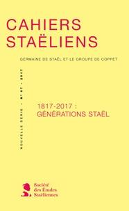 Société des études staëliennes - Cahiers staëliens N° 67/2017 : 1817-2017 : Générations Staël.