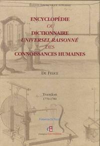 Fortuné Barthélemy De Felice - Encyclopédie ou dictionnaire universel raisonné des connoissances humaines - Yverdon (1770-1780). 1 DVD