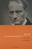 Jean-Paul Avice et Antoine Compagnon - L'année Baudelaire N° 11-12/2007-2008 : Réflexions sur le dernier Baudelaire.
