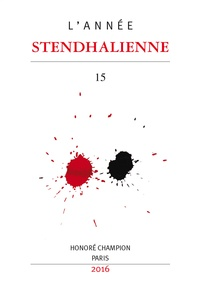 Antoine Guibal - L'Année Stendhalienne N° 15/2016 : Stendhal's many lives - A colloquium on Stdendhal as a biographer.