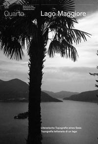 Slatkine - Quarto, Revue des Archives littéraires suisses N° 45/2018 : Lago Maggiore - Literarische Topografie eines Sees - Topografia letteraria di un lago.