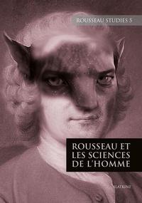 Stéphane Corbin et Catherine Labro - Rousseau Studies N° 5 : Rousseau et les sciences de l'homme.