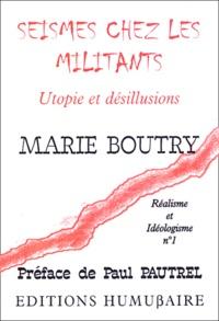 Marie Boutry - Réalisme et idéologisme N° 1 : Séismes chez les militants - Utopie et désillusions.