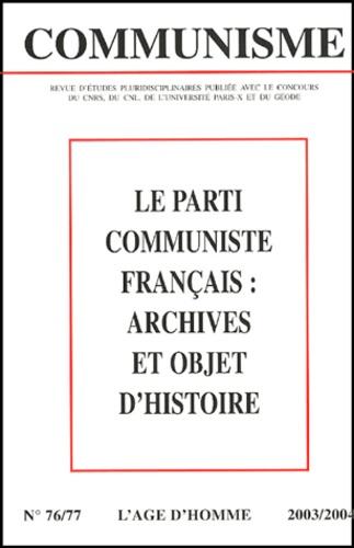 Sylvain Boulouque et Marie-Cécile Bouju - Communisme N° 76-77 : Le parti communiste français : archives et objet d'histoire.