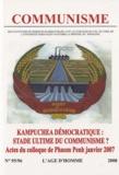 Stéphane Courtois - Communisme N° 95/96 : Kampuchea démocratique : stade ultime du communisme ? - Actes du colloque de Phom Penh, Janvier 2007.