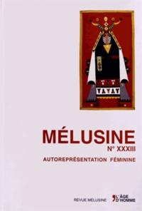 Georgiana Colvile et Annie Richard - Mélusine N° 33 : Autoreprésentation féminine.