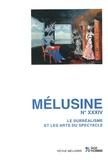 Sophie Bastien et Henri Béhar - Mélusine N° 34 : Le surréalisme et les arts du spectacle.