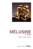 Henri Béhar - Mélusine N° 35 : Eros, c'est la vie !.
