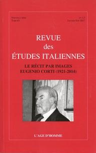 Lydwine Helly et François Livi - Revue des Etudes italiennes Tome 63 N° 1-2, janv : Le récit par images - Eugenio Corti (1921-2014).
