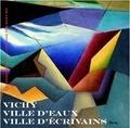 Editions l'Atelier d'Ecriture - Vichy, ville d'eau, ville d'écrivains.