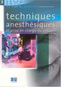 EDITIONS LAMARRE - Techniques anesthésiques et prise en charge du patient.