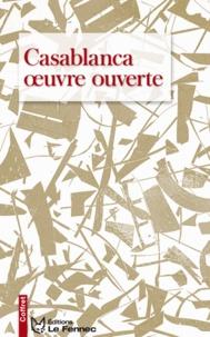Editions Le Fennec - Casablanca oeuvre ouverte  : Coffret 2 volumes - Tome 1, Casablanca fragments d'imaginaire ; Tome 2, Casablanca, poème urbain.