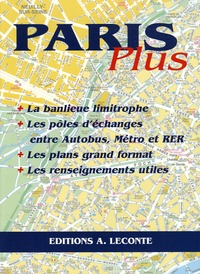 Editions Leconte - Paris Plus - Les plans, les indications, les renseignements utiles.