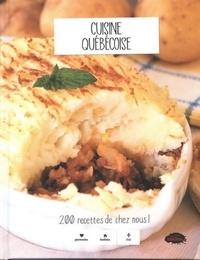 Editions Les Malins - Cuisine québécoise - 200 recettes de chez nous !.